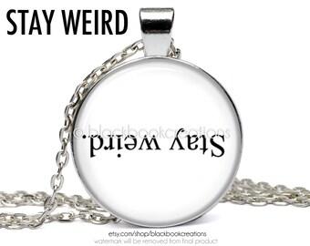 Stay Weird Necklace -  Handmade