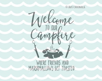 Welcome To Our Campfire SVG Cricut Explore and more. Camping Camper Campfire Welcome to our Campfire Marshmallows Toasted SVG