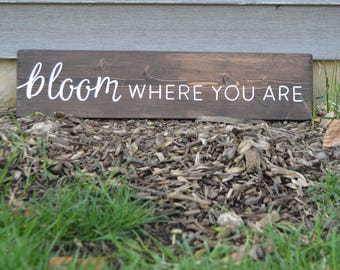 Bloom Where You Are Rustic Wood Sign