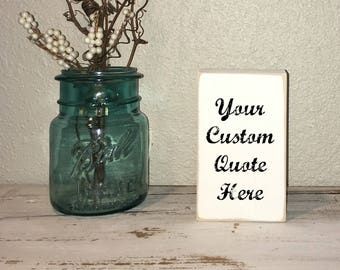 Personalized Wood Quote Block- You Choose the Quote, Special Saying Custom Made to Order