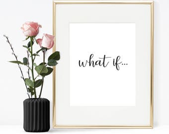 What if... Printable Quote, Printable Wall Art