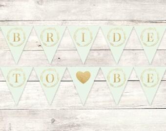 bride to be banner printable DIY bunting banner bridal shower mint green gold glitter wreath hanging banner digital - INSTANT DOWNLOAD