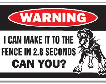 Make It To The Fence Warning Sign Funny Dog Attack