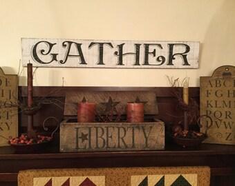 Gather Sign, Primitive Gather Sign, Rustic Gather Sign, Weathered Sign, Wood Gather Sign, Wood, Bakery, Sign, Primitive, Rustic, Farmhouse