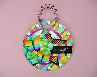 BE BRIGHT SIGN Cute Glossy House Home Front Door Entryway Foyer Cottage Cabin Small Space Camper rv Round Hanging frp Plastic 4 inch