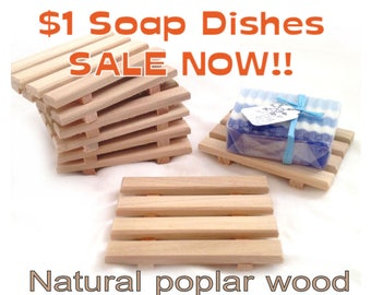 1.00 Soap Dish Special - 8 Soap Dishes for 8 Dollars - Natural eastern poplar wood