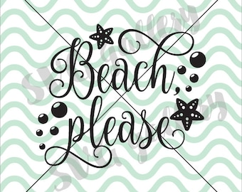 Beach, please SVG, beach svg, Digital cut file, summer svg file, beach quote svg, funny svg, commercial use OK