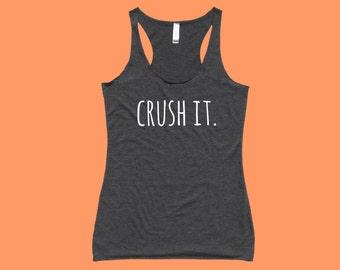 Crush It. - Fit or Flowy Tank