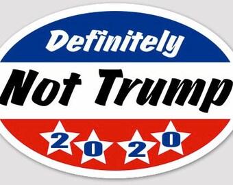 definitely not trump sticker, protest sticker, bumper sticker