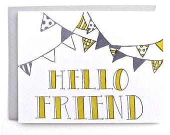Every day Card - Greeting Card - Hello Friend - Letterpress