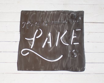 Home Is Where The Lake Is Metal Sign - Industrial Sign - Farmhouse Sign - Lake House Sign