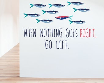 When Nothing Goes Right, Go Left Removable Wall Sticker