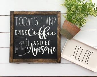 Today's Plan Rae Dunn Sign |Wood Sign | Wood Coffee Sign | Rae Dunn Coffee Mug | Coffee Bar Sign | Coffee Sign | Farmhouse Sign