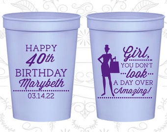40th Birthday Party Cups, Personalized Birthday Stadium Cups, 40 and Amazing, Not a day over Amazing, Birthday Party Cups (20223)