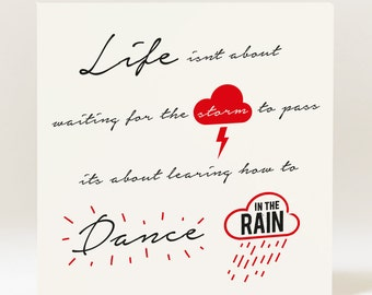Handmade Life Isn't About Waiting for the Storm to Pass It's about Learning to Dance in the Rain Birthday  Card