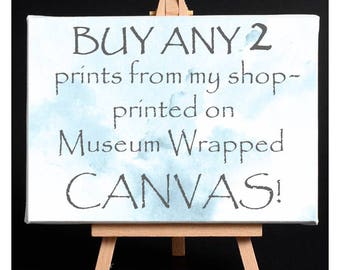 """Custom Canvas Gallery Wrapped Museum Grade Archival- Choose Any 2 Prints From My Shop Stretched 1.5"""" Thick- Watercolor Art- 6x8 to 24x36"""
