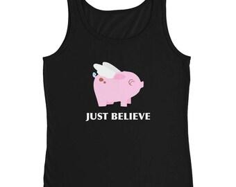 Flying Pink Pig Just Believe Cute Pig Pig Art Pig Print Gift Pig Animal Lover Pig Design Ladies' Tank