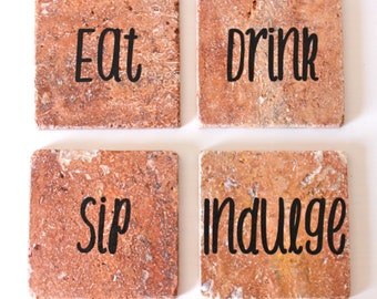 Eat, Drink, Sip, Indulge Tile Coasters