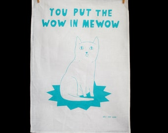 Tea Towel - You Put The Wow In Mewow