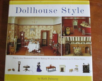 "Dollhouse Style""  Hardbound Craft Book by Kath Dalmeny 144 pages used good condition"