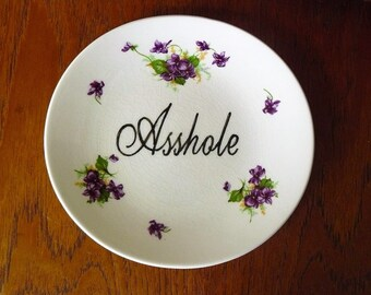 Asshole hand painted vintage plate with hanger recycled humor subversive decor display.