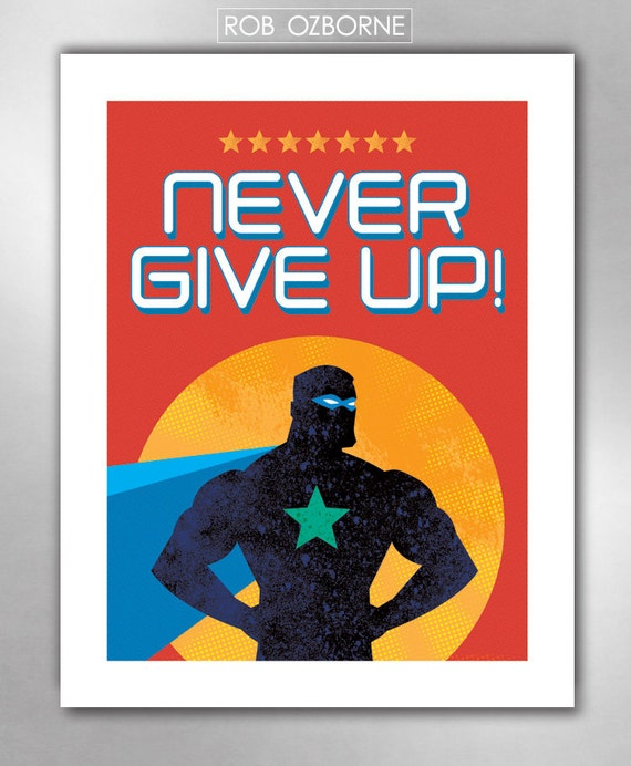 NEVER GIVE UP Superhero Art Print 11x14 by Rob Ozborne