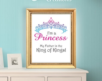 Inspirational quote, digital typography, wall art decor, Nursery Quote Art Print, I am a Princess, My Father is the King of Kings, Christian