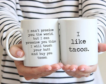 Mugs for couples coffee mug wedding mugs can't promise you the world touch your butt buy you tacos unique mug tea wedding gifts for couples