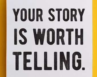 Your Story Is Worth Telling - Poster