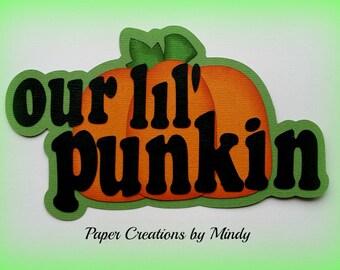Elite4u Mindy Our lil Punkin Pumpkin Fall Title premade paper piecing for scrapbook page album border