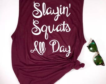 Slayin' Squats All Day... Women's Flowy Scoop Muscle Tank, Work Out Tank
