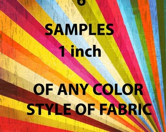 Sample of any 6 fabrics in my shop .. any color and any style ...Samples will be 1 inch X 1 inch..No international sales