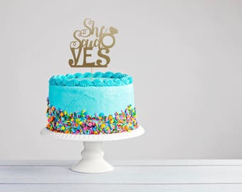 She Said Yes Cake Topper - Engagement Party Cake Topper - Wedding Cake Topper - Bachelorette Cake Topper - Bridal Shower Cake Topper