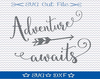 Adventure Awaits SVG File / SVG Cut File for Silhouette / Inspirational svg / SVG Quotes