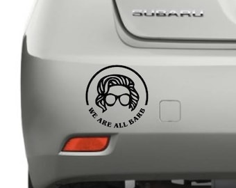 We Are All Barb - Stranger Things Decal