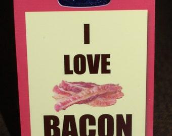 I Love Bacon  Bag Tag Luggage Tag bacon lover bacon gift