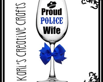 Police Officer Wine Glass, Proud Police Officer Wife, Custom Wine Glass, Personalized Glass, Cop