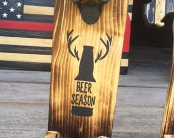 Rustic Beer Opener Beer Season or Personalize Your Saying For FREE