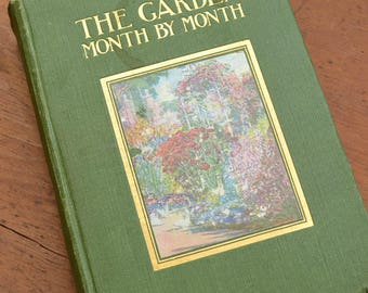 Garden Book, The Garden Month by Month, Vintage Garden Book, 1907, Mabel Cabot Sedgwick
