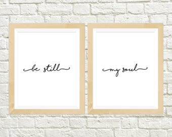 Be Still My Soul Printable Modern Quote Print Modern Prints Printable Art Instant Download Printable Decor Art Prints Wall Art Typography