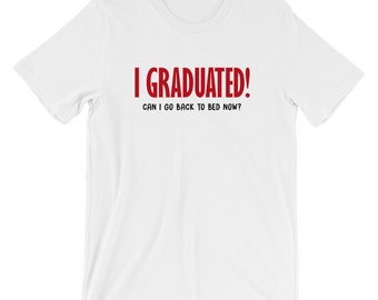 I Graduated Back To Bed Now?Tshirt Funny Graduation Tee
