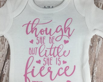 Though She Be But Little She is Fierce - Feminist Shirt - Shakespeare Quote - Baby Bodysuit - Baby Girl Shower Gift - Preemie Gift