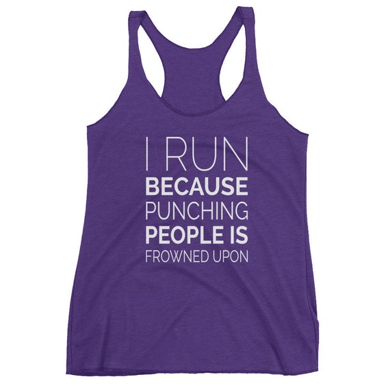 I Run Because Punching People is Frowned Upon Tank Top - Triblend Tank Top - Women's Racerback Tank
