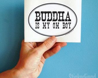 buddha is my om boy vinyl bumper sticker