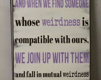 We're all a little bit Weird/Mutual WeirdnessWeirdness/Dr.Seuss/Sign/Wedding Sign/Reception Decor/Romantic Sign/U Choose/Lavender/brown