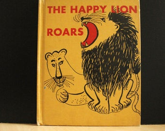 The Happy Lion Roars. 1950s childrens book about zoo animals illustrated by Roger Duvoisin. Great illustrations.
