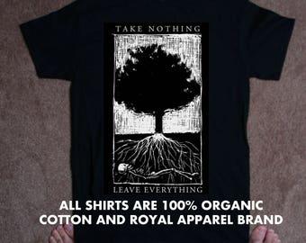 TSHIRT take nothing leave everything tree design TSHIRT