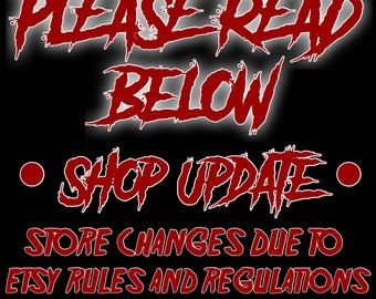 Please READ - SHOP UPDATE Due to Rules and Regulations
