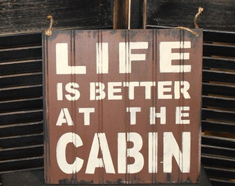 LIFE is Better at the CABIN Sign/Lake house/Wood Sign