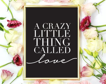A Crazy Little Thing Called Love, Love Quote, Valentines Print, Love Print, Quote Wall Art, Love Artwork, Modern Home Decor, Typography Art.